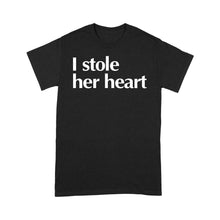 Load image into Gallery viewer, I Stole Her Heart Valentine Standard T-shirt & Tee, 2021 Trending Fashion Lovely Cute Valentine T-shirt Gift For Men (Boyfriend & Husband & Fiance)