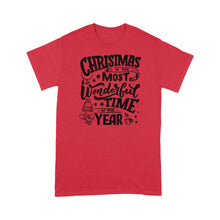 Load image into Gallery viewer, Christmas is the most wonderful time of the year- Standard T-shirt