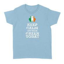 Load image into Gallery viewer, Keep Calm And Wear Green Today - Standard Women's T-shirt