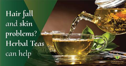 Herbal Teas Can Help Overcome Skin and Hair Problems