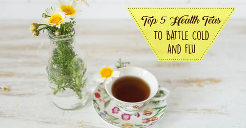 Top 5 Health Teas to Battle Cold & Flu