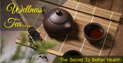 Wellness Teas - The Secret To A Better Health