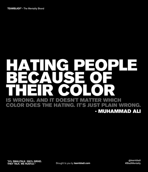 Muhammad Ali Best Quotes - Hating people because of their color is wrong. And it doesn't matter which color does the hating. It's just plain wrong.