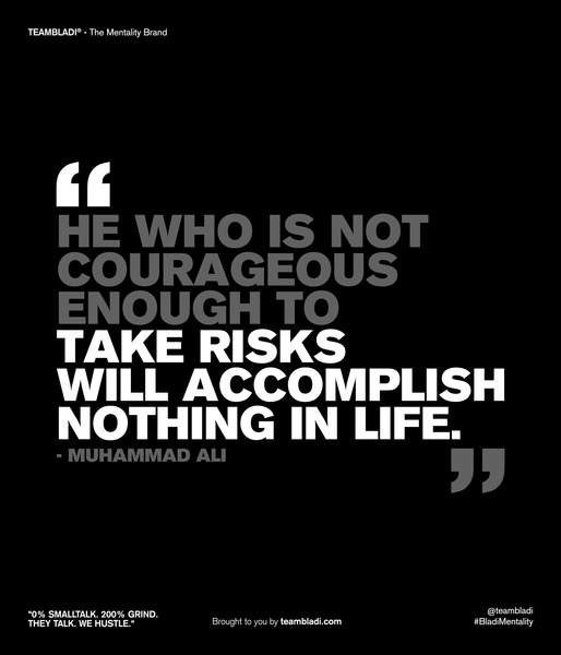 "Muhammad Ali Best Quotes - ""He who is not courageous enough to take risks will accomplish nothing in life"""