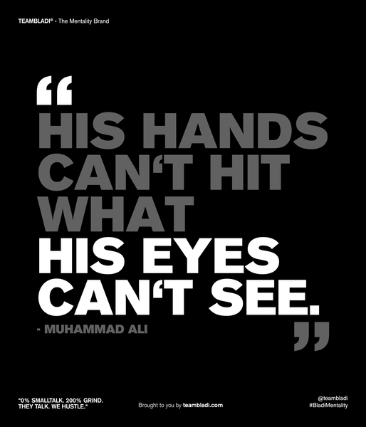 Muhammad Ali Best Quotes - His hands can't hit what his eyes can't see