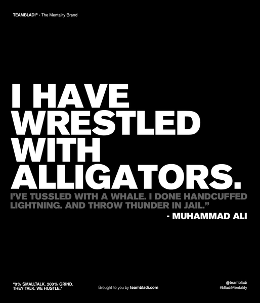 Muhammad Ali Best Quotes - I've wrestled with alligators. I've tussled with a whale. I done handcuffed lightning. And throw thunder in jail.
