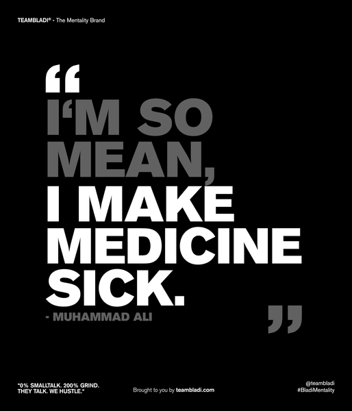 Muhammad Ali Best Quotes - I'm so mean, I make medicine sick.