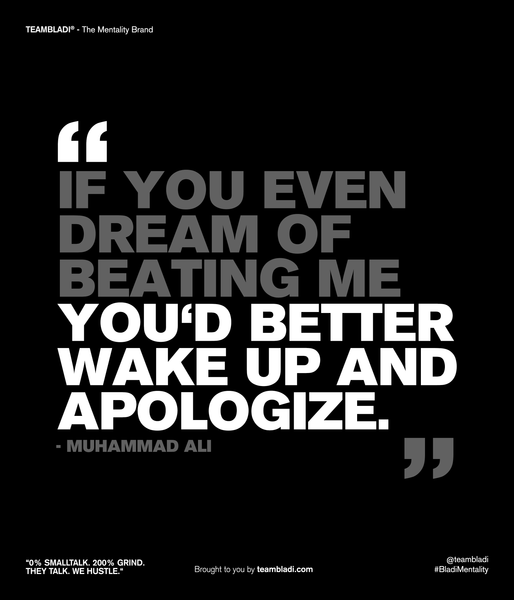 Muhammad Ali Best Quotes - If you even dream of beating me you would better wake up and apologize