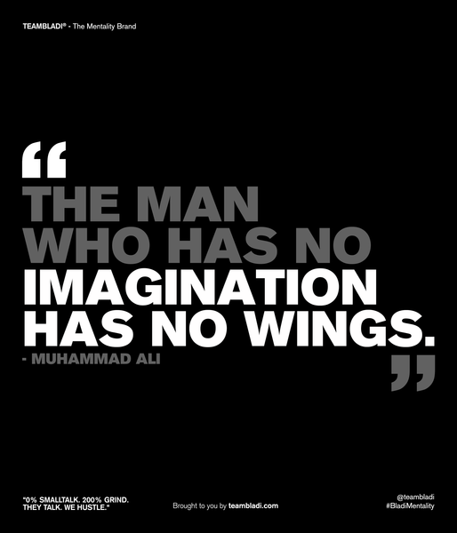 Muhammad Ali Best Quotes - The man who has no imagination has no wings.
