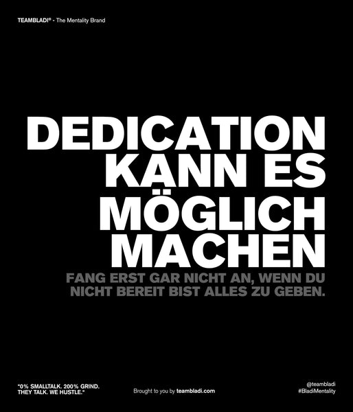 Was ist Dedication - Dedication Quote - TEAMBLADI® - The Mentality Brand