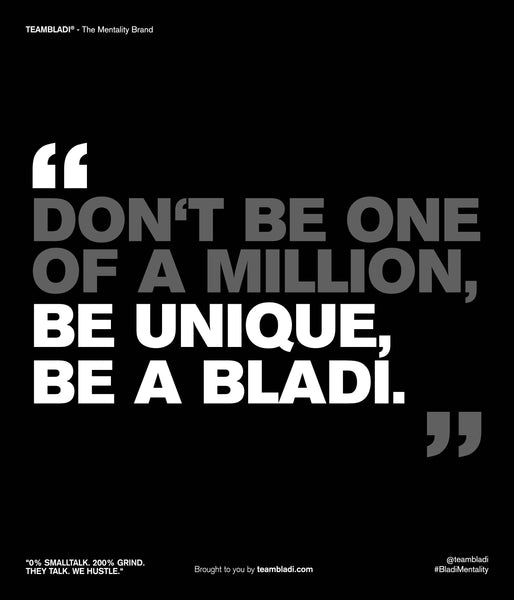 What is a Bladi - Bladi Quote - TEAMBLADI® - The Mentality Brand