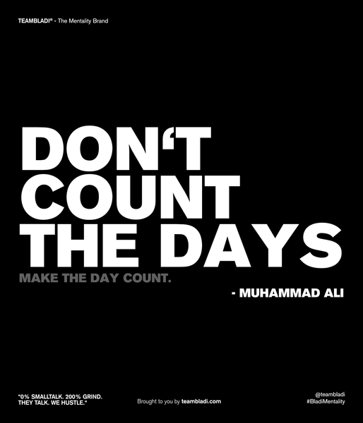 Muhammad Ali Best Quotes - 'Don't coun't the Days, make the days count""
