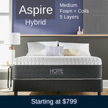<financing with affirm, hope signature collection, Aspire Hybrid, side sleeper, stomach sleeper, back sleeper, , luxury and comfort, memory foam mattress, hybrid mattress,supportive mattress, made in the USA, CertiPUR-US certified, cooling, best mattress, free shipping,120-day trial, lifetime warranty>