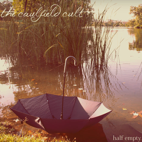 The Caulfield Cult - Half Empty 7""