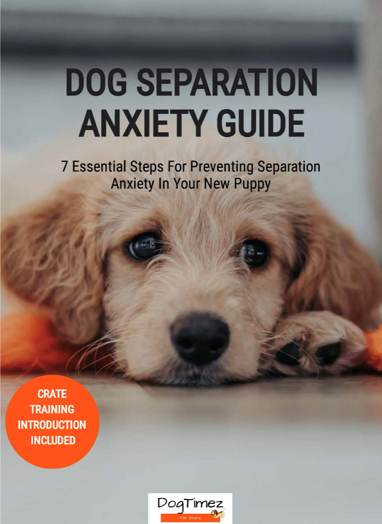 DogTimez eBook: 7 Essential Steps For Preventing Separation Anxiety In Your New Puppy