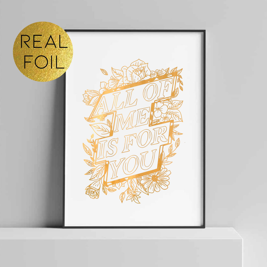 All of Me is for You Foil Print