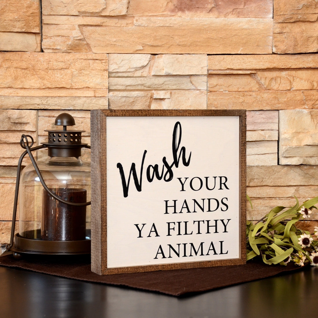 10X10 Wash Your Hands Ya Filthy Animal Wooden Sign