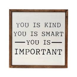 You Is Smart You Is Kind You is Important Wood Hanging
