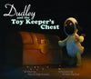 Dudley and the Toy Keeper's Chest