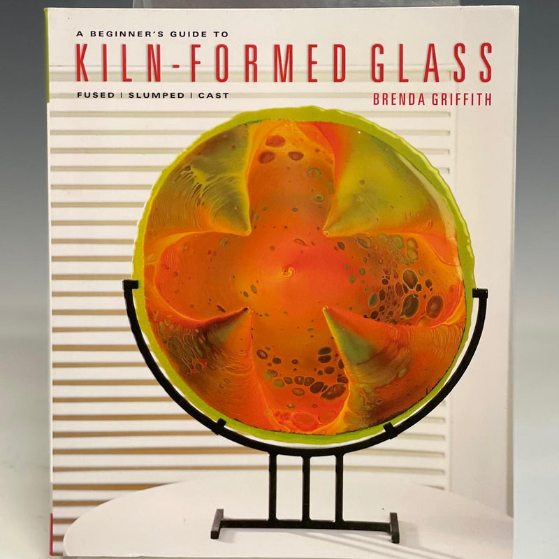 Book, Beginer's Guide to Kiln Formed Glass