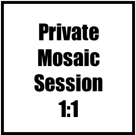 Mosaic: One on One Private Session