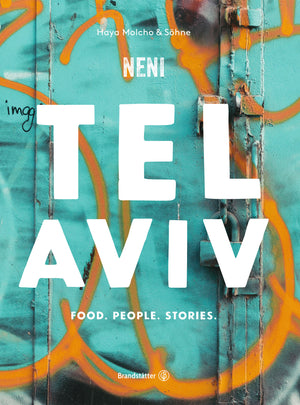 Tel Aviv -  Food. People. Stories