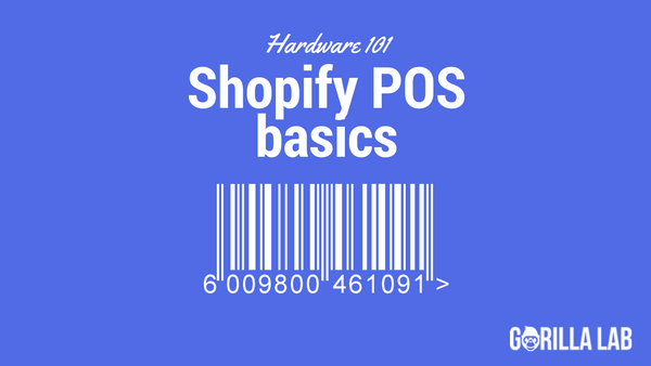 Hardware 101: Shopify Point of Sale Basics