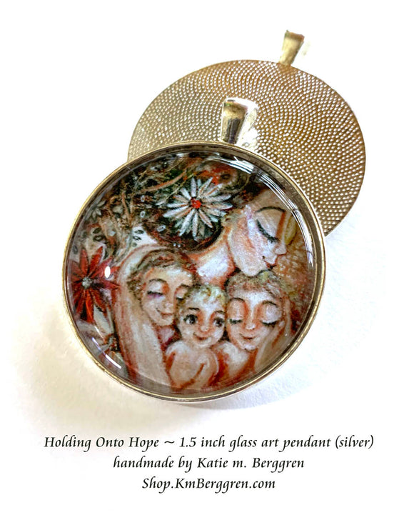Holding Onto Hope - 1.5 inch round glass art pendant