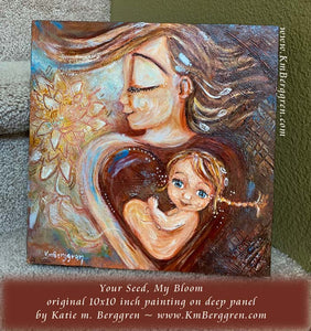 Your Seed, My Bloom - Original 10x10 Mother & Inner Child Painting
