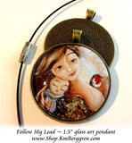 Follow My Lead - 1.5 inch round glass art pendant