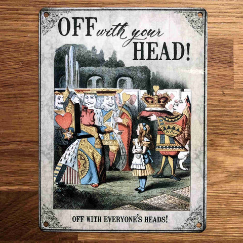 'Off With Your Head!' Small Metal Sign