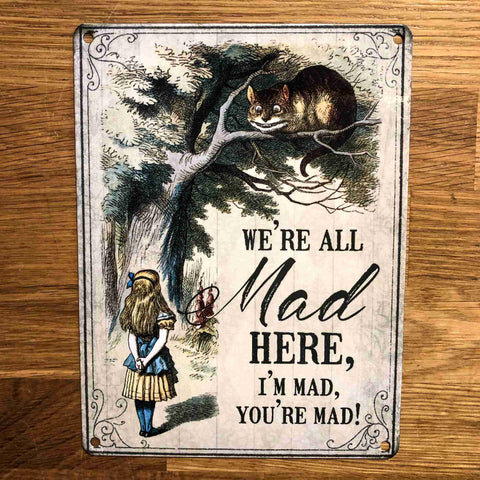 'We're All Mad Here' Small Metal Sign