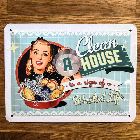 'A Clean House' Small Metal Sign