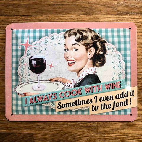 'I Always Cook with Wine' Small Metal Sign