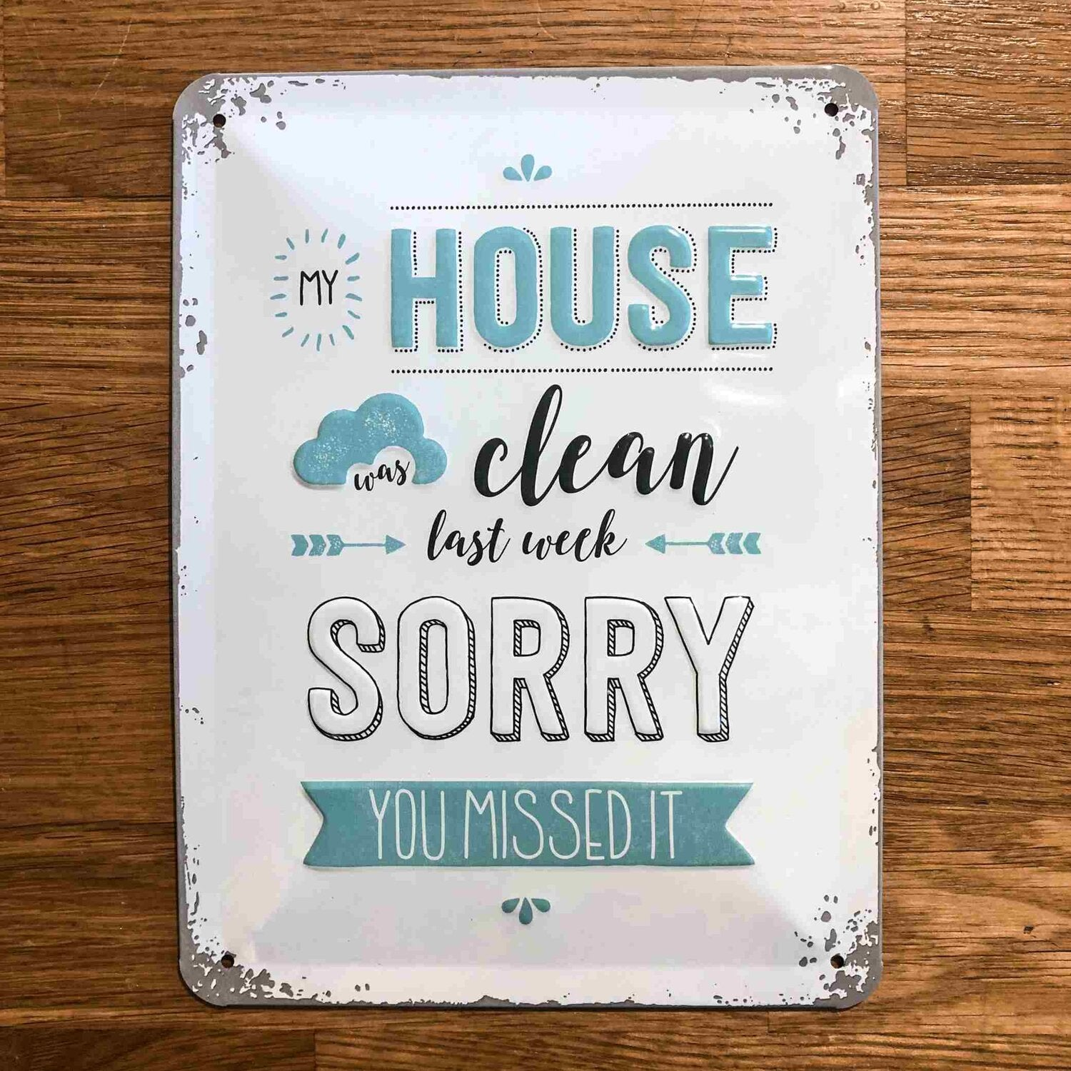 Clean House Last Week Small Metal Sign