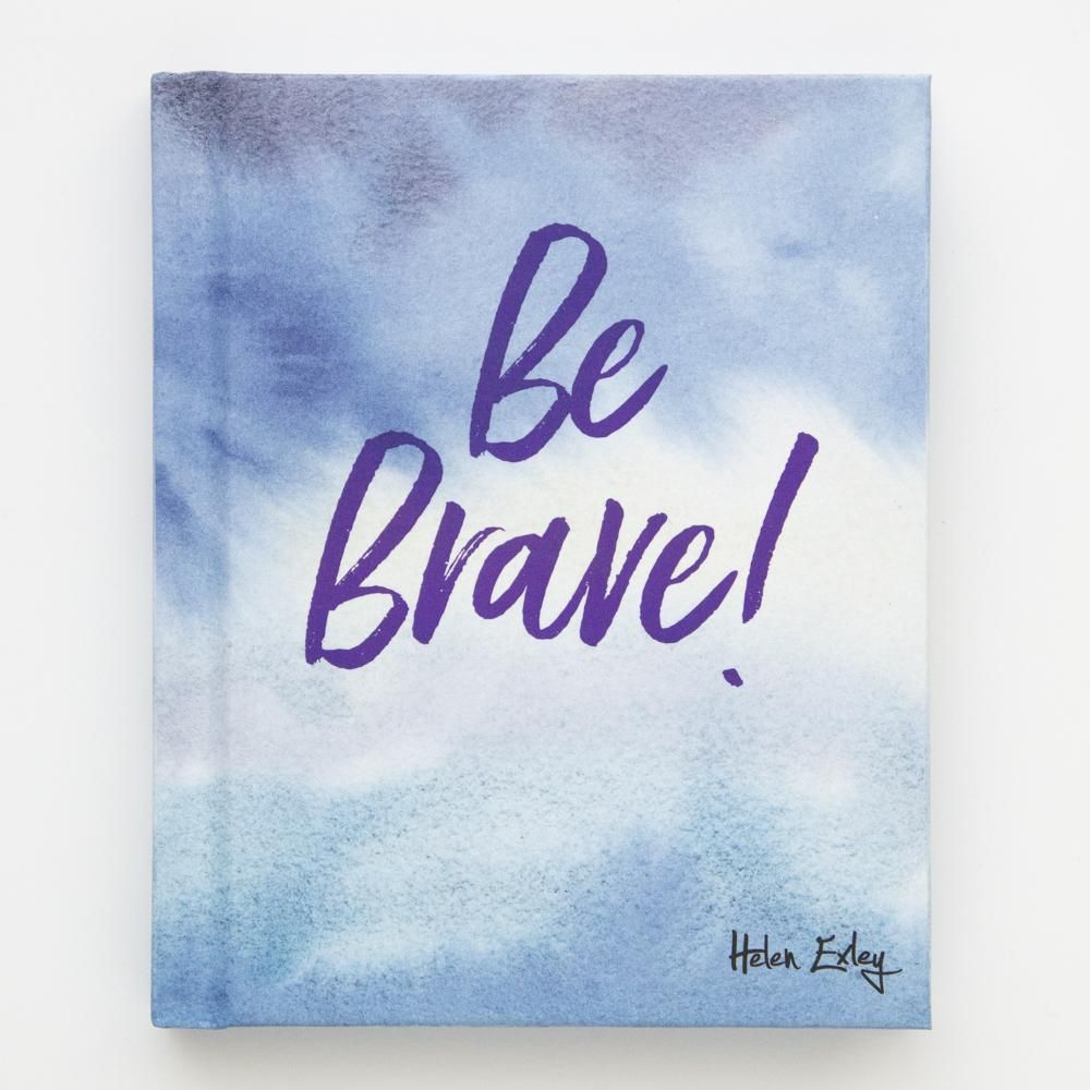 Helen Exley - Be Brave Book - Coorie Doon