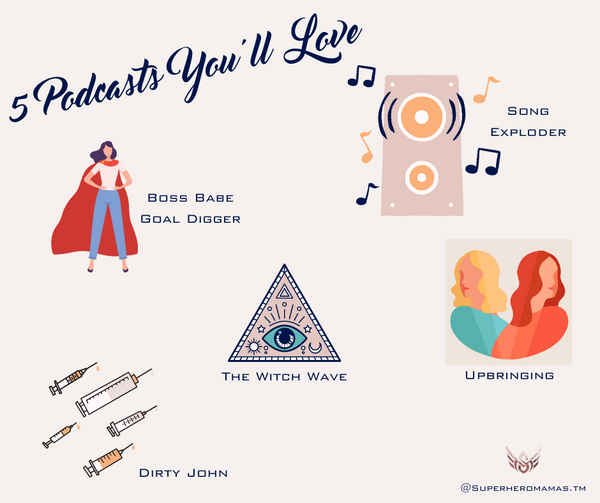 5 podcast to listen to. Female Empowerment BossBabe & Goal Digger, Crime thriller, music lovers, parenting, the witch wave