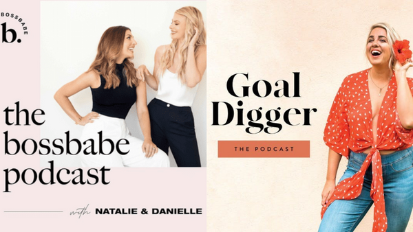 goal digger & bossbabe podcast. podcast about business, female empowerment, & balancing it all