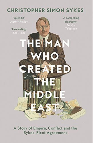 The Man Who Created the Middle East