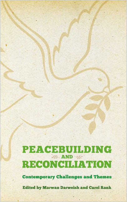 Peacebuilding and Reconciliation Contemporary Themes and Challenges