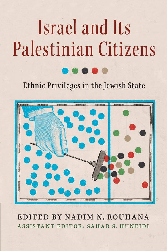 Israel and its Palestinian Citizens Ethnic Privileges in the Jewish State