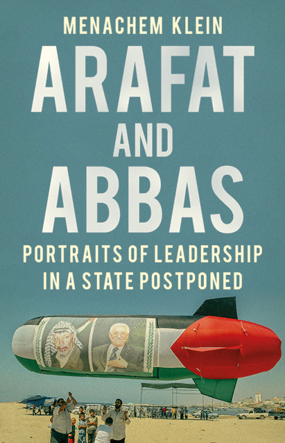 Arafat and Abbas: Portraits of Leadership in a State Postponed