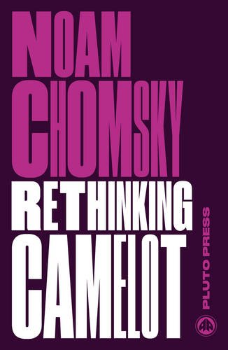 Rethinking Camelot JFK, the Vietnam War, and U.S. Political Culture