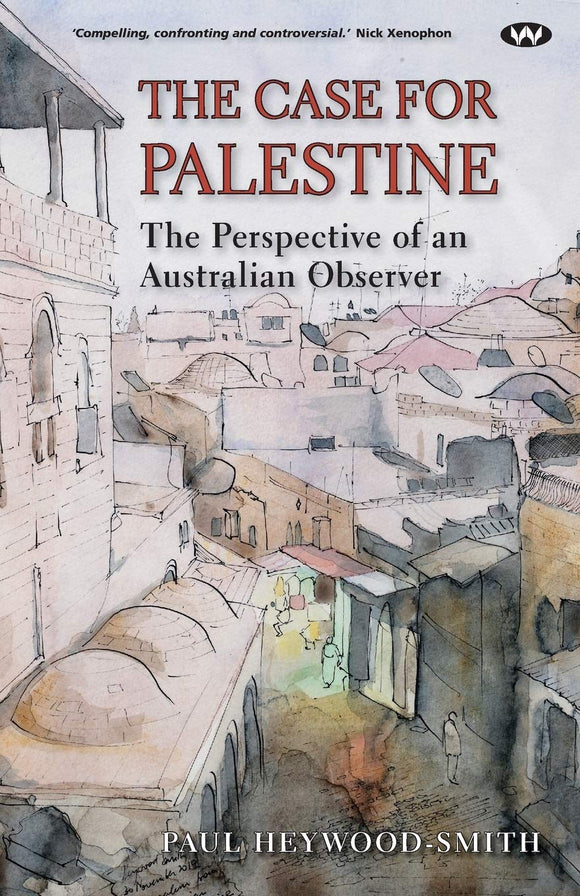The Case for Palestine: The perspective of an Australian observer