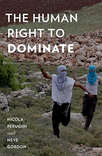 The Human Right to Dominate (Oxford Studies in Culture and Politics)