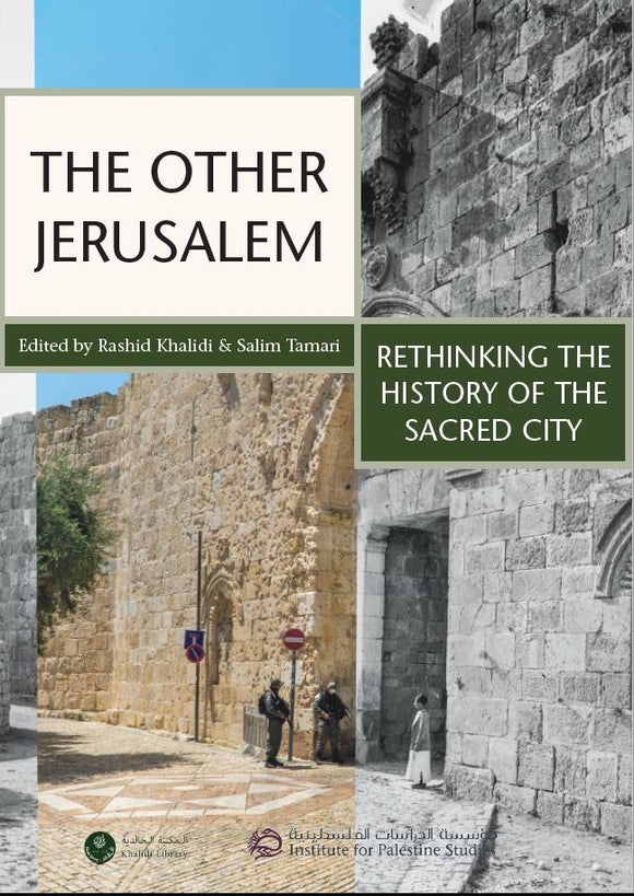 The Other Jerusalem: Rethinking the History of the Sacred City
