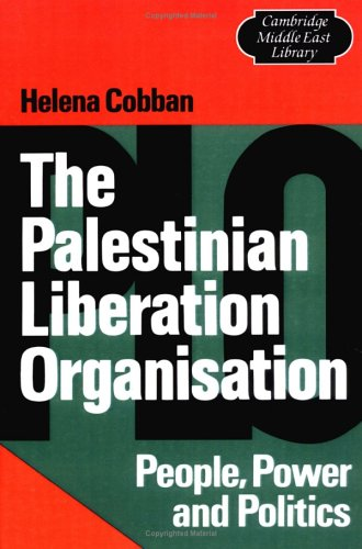 The Palestinian Liberation Organisation: People, Power and Politics