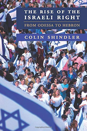 The Rise of the Israeli Right From Odessa to Hebron