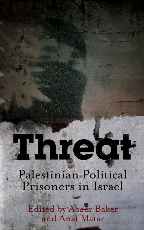 Threat - Palestinians Political prisoners in Israel