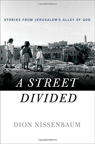 Street Divided: Stories From Jerusalem's Alley of God